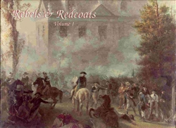 Rebels & Redcoats, Vol I
