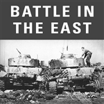 Battles in the East: Fortress Battles, April 1944 and Bagration Stopped, August 1944