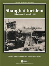 Shanghai Incident: 28 January - 2 March 1932 Folio Series -  Decision Games